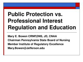 Public Protection vs. Professional Interest Regulation and Education