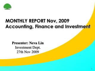 MONTHLY REPORT Nov, 2009 Accounting, Finance and Investment