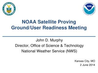 NOAA Satellite Proving Ground/User Readiness Meeting