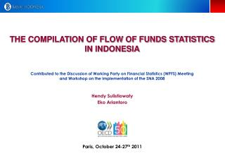 THE COMPILATION OF FLOW OF FUNDS STATISTICS IN INDONESIA