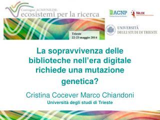 La sopravvivenza delle biblioteche nell'era digitale richiede una mutazione genetica?