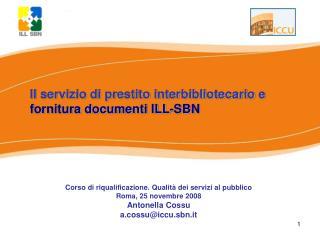 Il servizio di prestito interbibliotecario e  fornitura documenti ILL-SBN