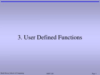 3. User Defined Functions
