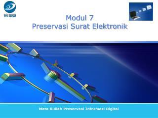 Modul 7 Preservasi Surat Elektronik