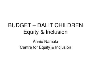 BUDGET – DALIT CHILDREN Equity & Inclusion
