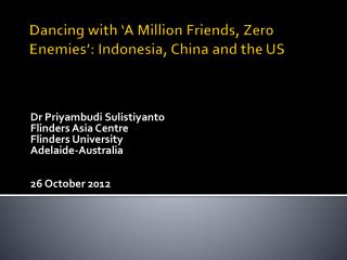 Dancing with 'A Million Friends, Zero Enemies ': Indonesia , China and the US