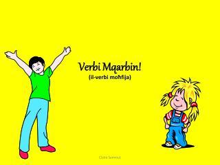 Verbi Mqarbin! (il-verbi moħfija)