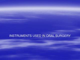 INSTRUMENTS USED IN ORAL SURGERY