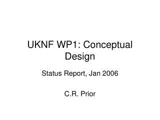 UKNF WP1: Conceptual Design