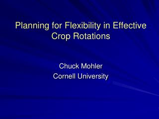 Planning for Flexibility in Effective Crop Rotations