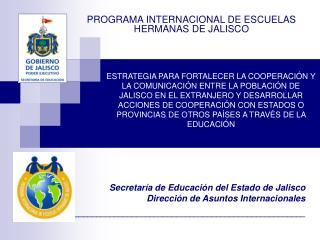 PROGRAMA INTERNACIONAL DE ESCUELAS HERMANAS DE JALISCO