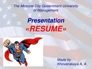 The Moscow City Government University of Management Presentation « RESUME »