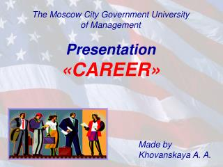 The Moscow City Government University of Management Presentation « CAREER »