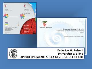 Federico M. Pulselli Università di Siena APPROFONDIMENTI SULLA GESTIONE DEI RIFIUTI