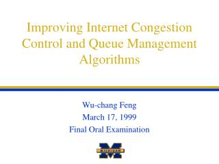 Improving Internet Congestion Control and Queue Management Algorithms