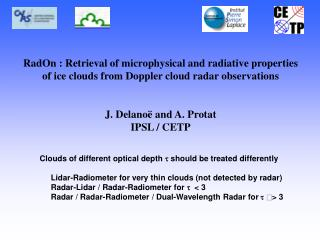Clouds of different optical depth  t  should be treated differently