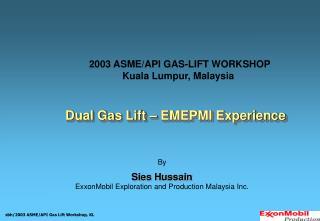2003 ASME/API GAS-LIFT WORKSHOP Kuala Lumpur, Malaysia