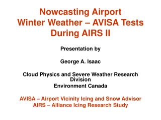 Nowcasting Airport  Winter Weather – AVISA Tests During AIRS II