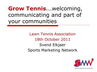 Grow Tennis ...welcoming, communicating and part of your communities