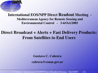G. Cabrera - International EOS/NPP Direct  Readout  Meeting   -  Oct/2005        ( 1 )