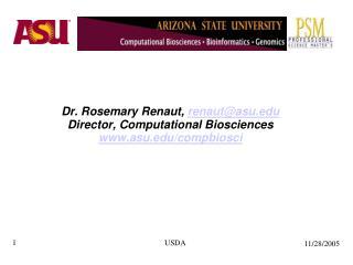 Dr. Rosemary Renaut,  renaut@asu  Director, Computational Biosciences  asu/compbiosci