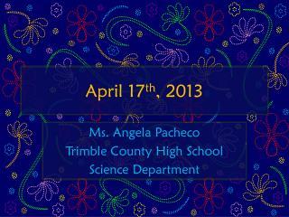April 17 th , 2013