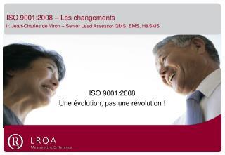 ISO 9001:2008 Une �volution, pas une r�volution !