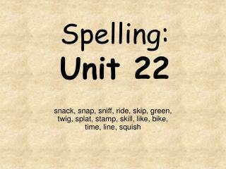 Spelling: Unit 22
