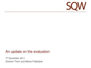 An update on the evaluation