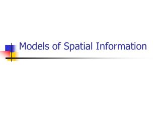 Models of Spatial Information