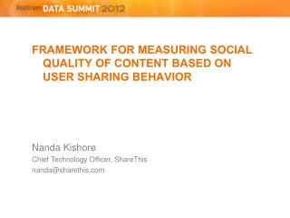 FRAMEWORK FOR MEASURING SOCIAL QUALITY OF CONTENT BASED ON USER  SHARING BEHAVIOR   Nanda Kishore
