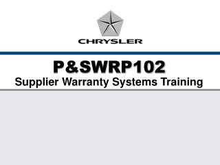 P&SWRP102 Supplier Warranty Systems Training