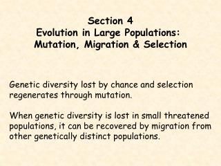 Section 4 Evolution in Large Populations:  Mutation, Migration & Selection