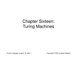 Chapter Sixteen: Turing Machines
