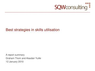 Best strategies in skills utilisation