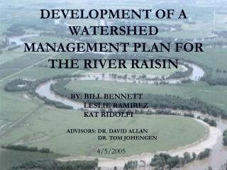 DEVELOPMENT OF A WATERSHED MANAGEMENT PLAN FOR THE RIVER RAISIN