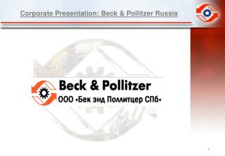 Corporate Presentation: Beck & Pollitzer Russia