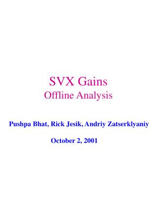 SVX Gains Offline Analysis