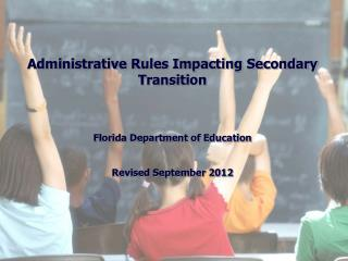 Administrative Rules Impacting Secondary Transition Florida Department of Education