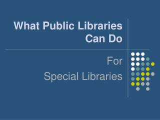 What Public Libraries Can Do