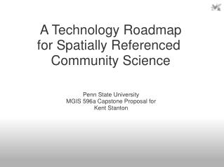 Penn State University MGIS 596a Capstone Proposal for Kent Stanton