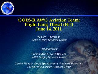GOES-R AWG Aviation Team:  Flight Icing Threat (FIT) June 14, 2011