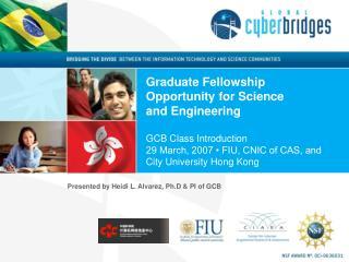 Presented by Heidi L. Alvarez, Ph.D & PI of GCB