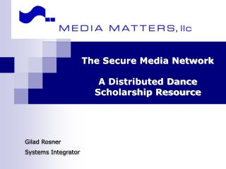 The Secure Media Network A Distributed Dance Scholarship Resource