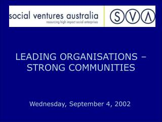LEADING ORGANISATIONS –  STRONG COMMUNITIES