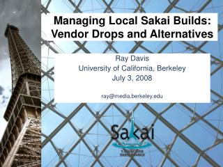 Managing Local Sakai Builds: Vendor Drops and Alternatives