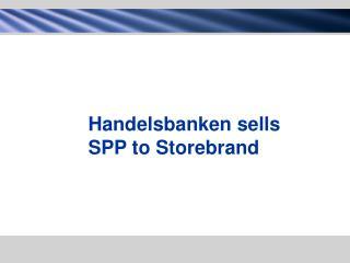 Handelsbanken sells  SPP to Storebrand