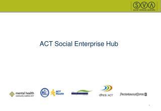 ACT Social Enterprise Hub