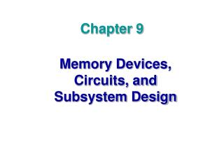 Memory Devices, Circuits, and Subsystem Design