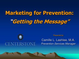 "Marketing for Prevention: "" Getting the Message"""